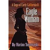 Eagle Woman: A Saga of Early California II