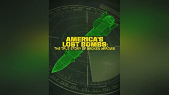 America's Lost Bombs: The True Story Of Broken Arrows: Host: Arthur Kent Season 1
