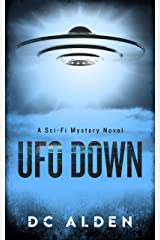 UFO DOWN: A Sci-Fi Mystery Thriller Kindle Edition