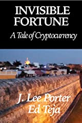 Invisible Fortune: A tale of cryptocurrency Kindle Edition