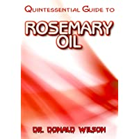 Quintessential Guide To Rosemary Oil