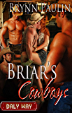 Briar's Cowboys (Multiple Partner Romance) (Daly Way Series, Book Five) by Brynn Paulin