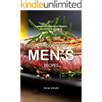 Mouthwatering Men's Recipes: A Manly Cookbook of Hearty, Delicious Dish Ideas!