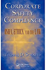 Corporate Safety Compliance: OSHA, Ethics, and the Law (Occupational Safety & Health Guide Series) Kindle Edition