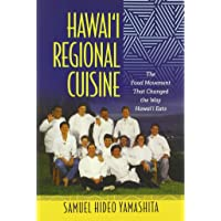 Hawai'i Regional Cuisine: The Food Movement That Changed the Way Hawai'i Eats (Food in Asia and the Pacific)
