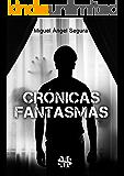 Crónicas Fantasmas: Investigaciones paranormales