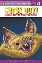 Gross Out!: Animals That Do Disgusting Things (Penguin Young Readers, Level 4) Paperback