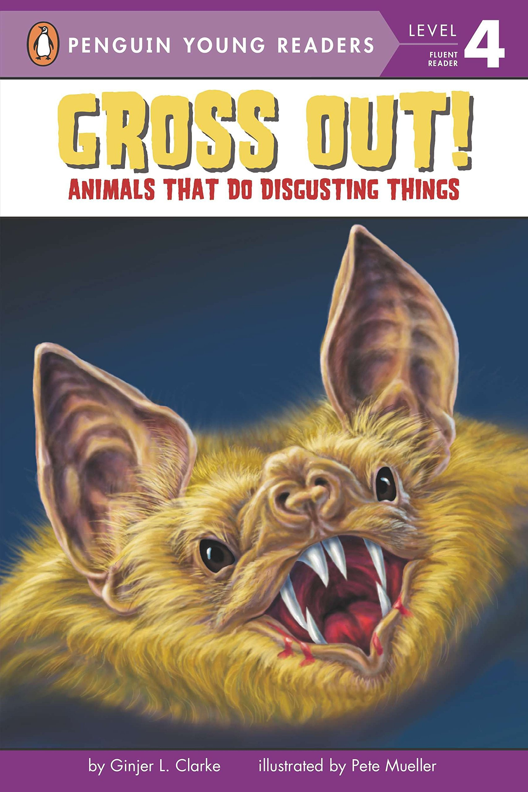 Gross Out!: Animals That Do Disgusting Things (Penguin Young Readers, Level 4) PDF