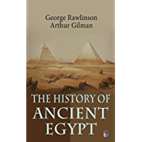 The History of Ancient Egypt: The Land & The People of Egypt, Egyptian Mythology & Customs, The Pyramid Builders, The Rise of Thebes, The Reign of the ... The Ethiopians & Persian Conquest
