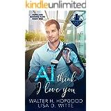 AI Think I Love You: A Hart's Square Book