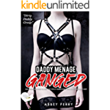 Daddy Menage: Ganged Dark Reverse Harem Taboo Sex Story: Sexy Explicit Younger Woman Older Man Too Big Erotic Short…