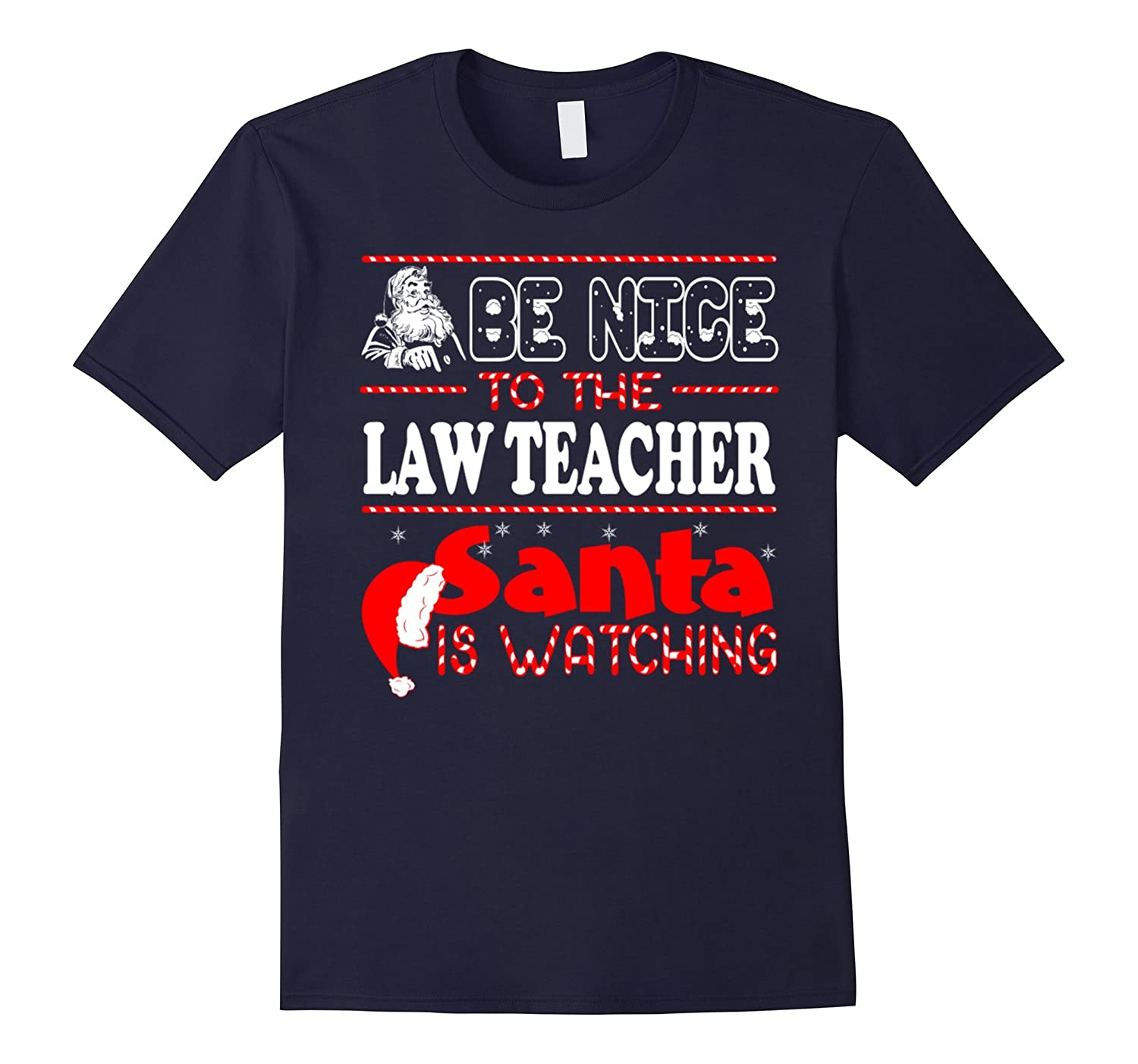 Be Nice To The Law Teacher Santa Is Watching T-shirt-BN