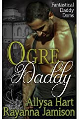 Ogre Daddy (Fantastical Daddy Doms Book 2) Kindle Edition