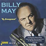 By Arrangement - A Collection Of Recordings Featuring Billy May's Arrangements For Big Bands And Vocalists 1939-1952 [ORIGINAL RECORDINGS REMASTERED] 2CD SET
