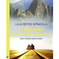 El chamán de Machu Picchu: Una vivencia para crecer