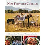 New Frontier Cooking: Recipes from Montana?s Mustang Kitchen