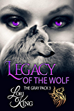 Legacy Of The Wolf (The Gray Pack Book 3)