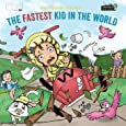 The Fastest Kid in the World: A fast-paced adventure for your energetic kids (3) (Wild Imagination of Willy Nilly)