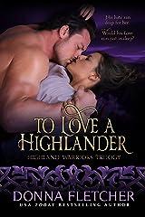 To Love A Highlander (Highland Warriors Book 1) Kindle Edition