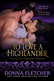 To Love A Highlander (Highland Warriors Book 1) (English Edition)