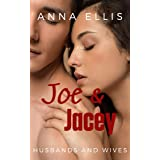 Joe and Jacey: A fun and sexy Swinger, Hotwife, and Married Couple Swapping series (Husbands and Wives Book 5)