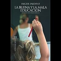 La buena y la mala educación: Ejemplos internacionales (Ensayo nº 454)
