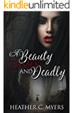 A Beauty Dark & Deadly (A Dark & Deadly Series Book 1)