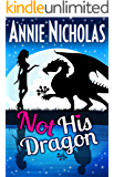 Not His Dragon: Shifter Romance (Not This Series Book 1) (English Edition)