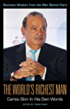 The World's Richest Man: Carlos Slim In His Own Words (In Their Own Words series)