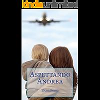 ASPETTANDO ANDREA: Storia di un bambino venuto da lontano