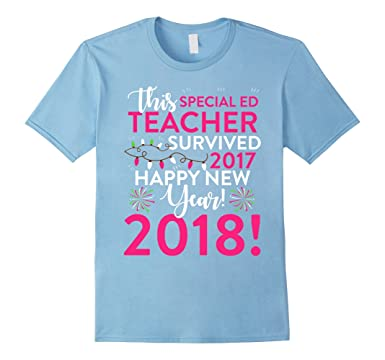 mens special ed teacher survived 2017 happy new year 2018 t shirt 2xl baby blue