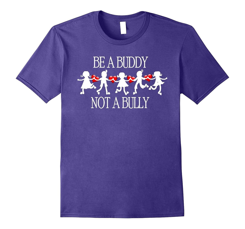 Be a Buddy Not A Bully tshirt Anti-Bullying Awareness-FL