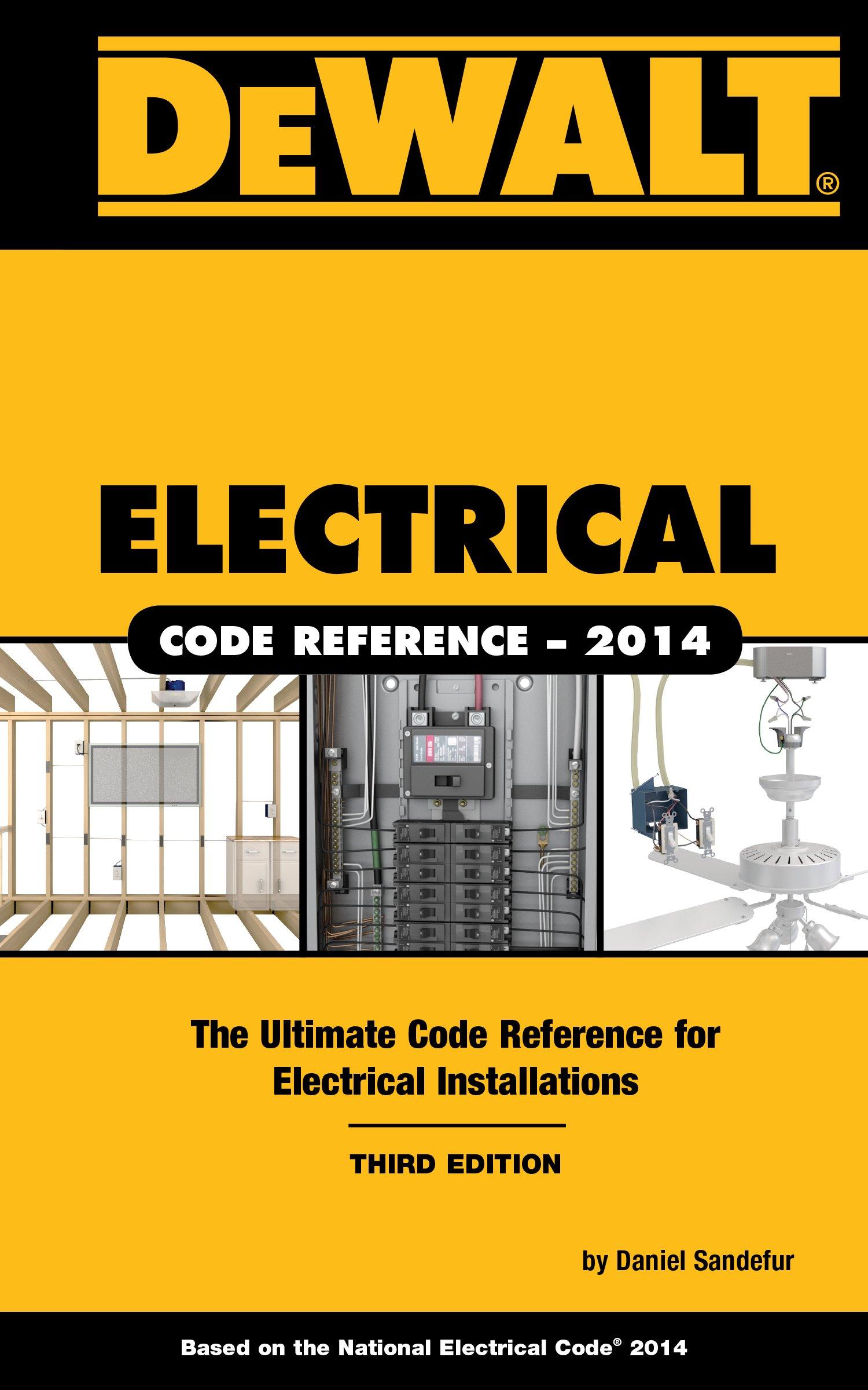 DEWALT Electrical Code Reference: Based on the NEC 2014 (DEWALT ...