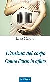 L'anima del corpo: Contro l'utero in affitto (Orso Blu)