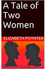 A Tale of Two Women Kindle Edition