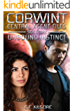 Unbound Instinct (Corwint Central Agent Files Side Stories Book 4)