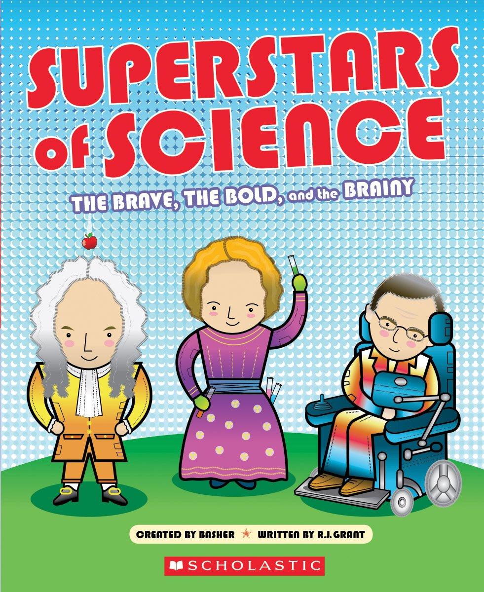 Superstars of Science: R.G. Grant, Simon Basher: 9780545826273 ...