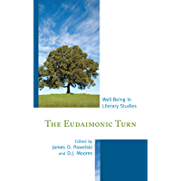 The Eudaimonic Turn: Well-Being in Literary Studies (English Edition)