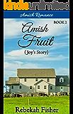 Amish Romance: Joy's Story (Amish Fruit Book 2)