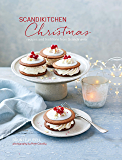 Scandikitchen Christmas: Recipes and traditions from Scandinavia