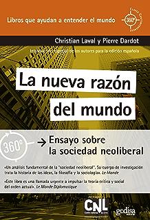 La nueva razón del mundo: Ensayo sobre la sociedad neoliberal (360º / Claves Contemporáneas