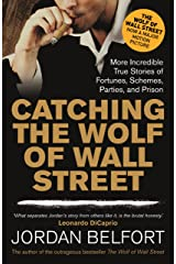 Catching the Wolf of Wall Street: More Incredible True Stories of Fortunes, Schemes, Parties, and Prison (English Edition) Edición Kindle