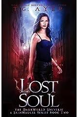 Lost Soul: A SkinWalker Novel #2: A DarkWorld Series (DarkWorld: SkinWalker) Kindle Edition