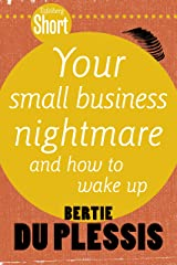 Tafelberg Short: Your Small Business Nightmare: And how to wake up (Tafelberg Kort/Tafelberg Short)