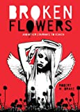 Broken Flowers: And Other Stairways to Heaven