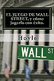 El juego de Wall Street: y cómo jugarlo con éxito.