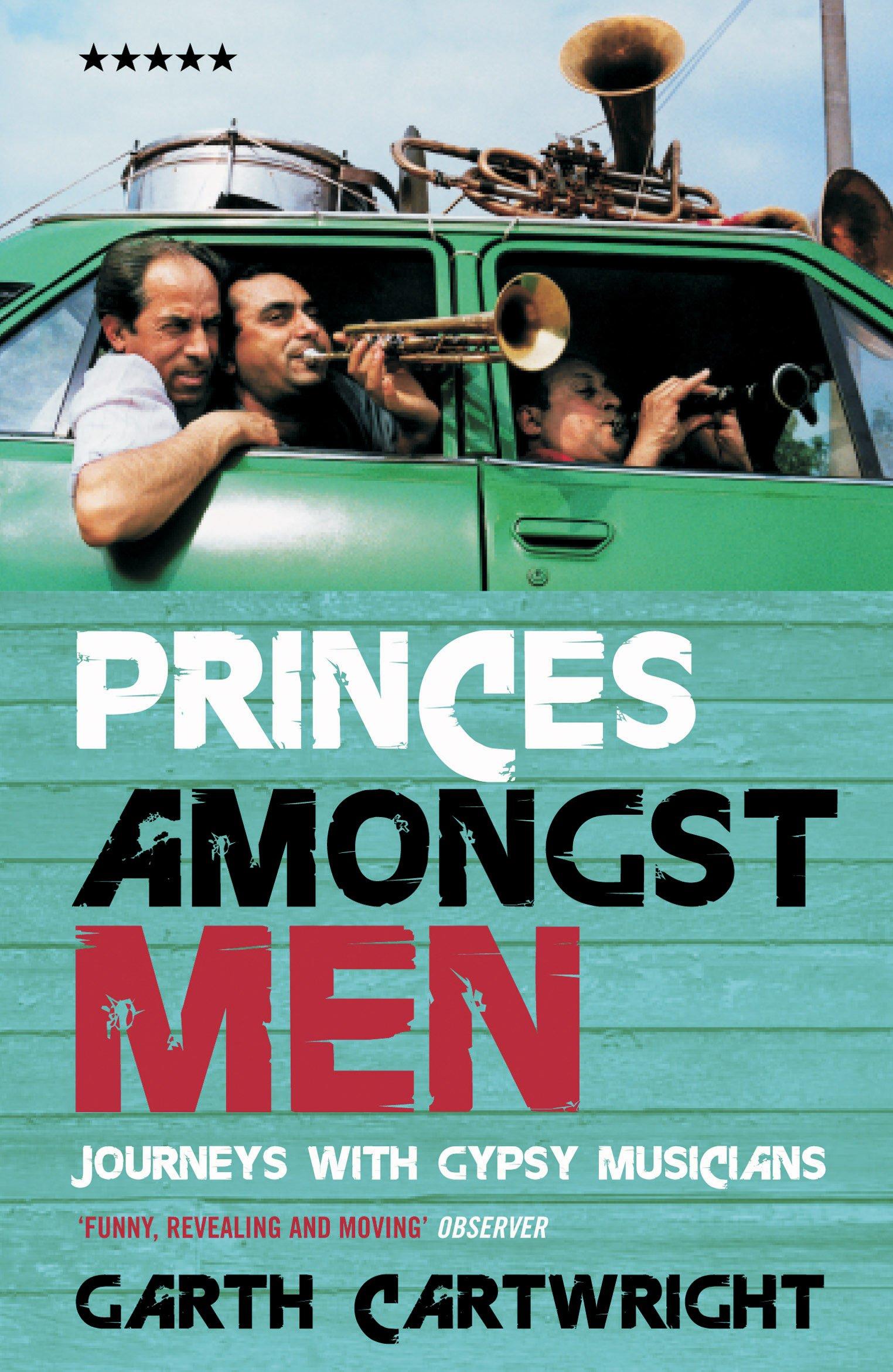 Read Online Princes Amongst Men: Journeys With Gypsy Musicians (Five Star Paperback) PDF