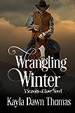 Wrangling Winter (Seasons of Love Book 3)