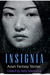 Insignia: Asian Fantasy Stories (The Insignia Series Book 4) Kindle Edition