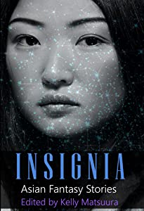 Insignia: Asian Fantasy Stories (The Insignia Series Book 4)